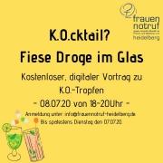 K.O.cktail - Fiese Droge im Glas - Vortragsankündigung: Frauennotruf Heidelberg
